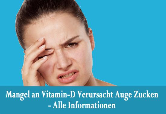 Mangel An Vitamin D Verursacht Auge Zucken Alle Informationen