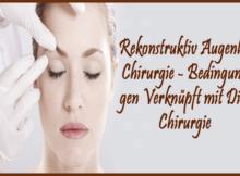 Rekonstruktiv Augenlid Chirurgie - BedingungenVerknüpft mit Dies Chirurgie