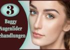 Baggy Augenlider Behandlungen
